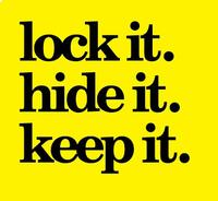 Lock it. hide it. keep it